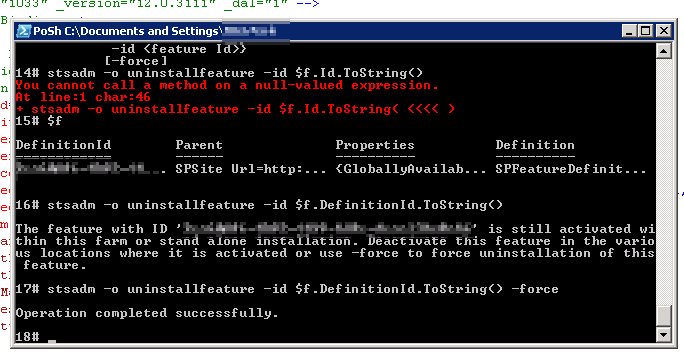 Line 17: stsadm -o uninstallfeature -id $f.DefinitionId.ToString() -force